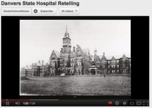 Danvers State Hospital Retelling - a video